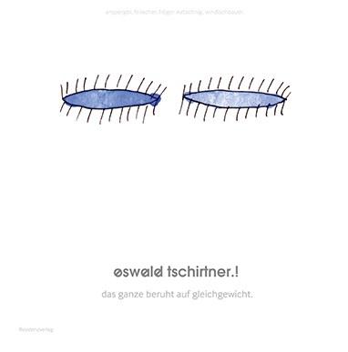 """Ausstellungskatalog zur Sonderausstellung """"oswald tschirtner.! das ganze beruht auf gleichgewicht."""""""
